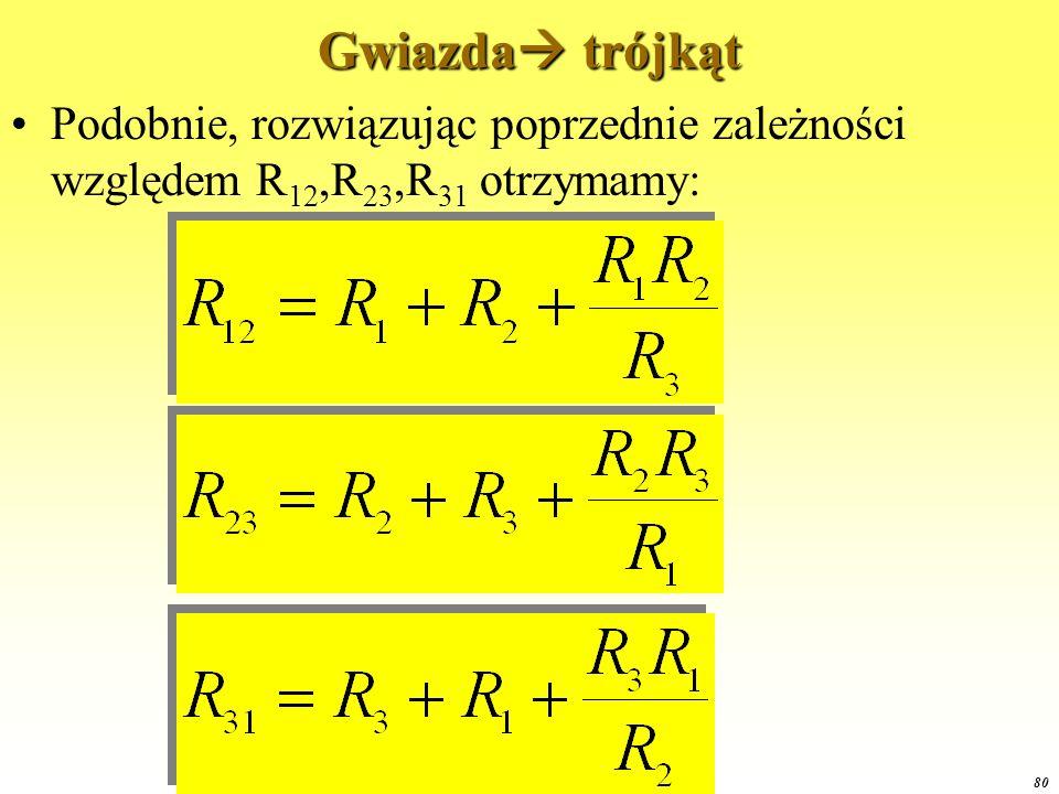 OE1 2015 80 Gwiazda  trójkąt Podobnie, rozwiązując poprzednie zależności względem R 12,R 23,R 31 otrzymamy: