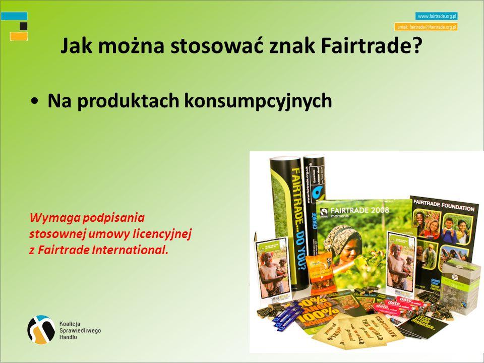 Jak można stosować znak Fairtrade.