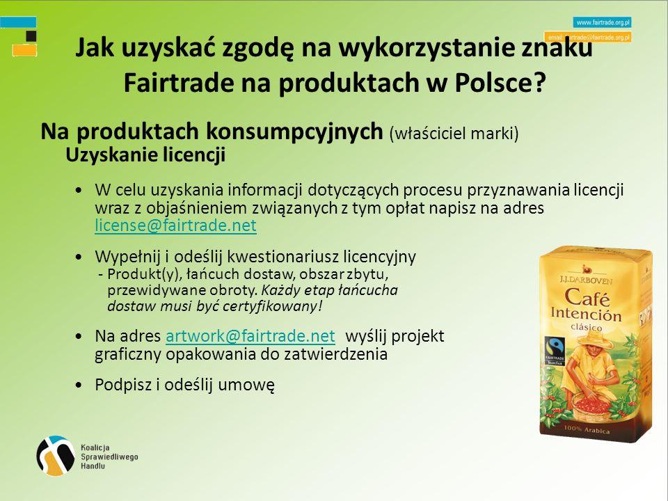 Jak uzyskać zgodę na wykorzystanie znaku Fairtrade na produktach w Polsce.