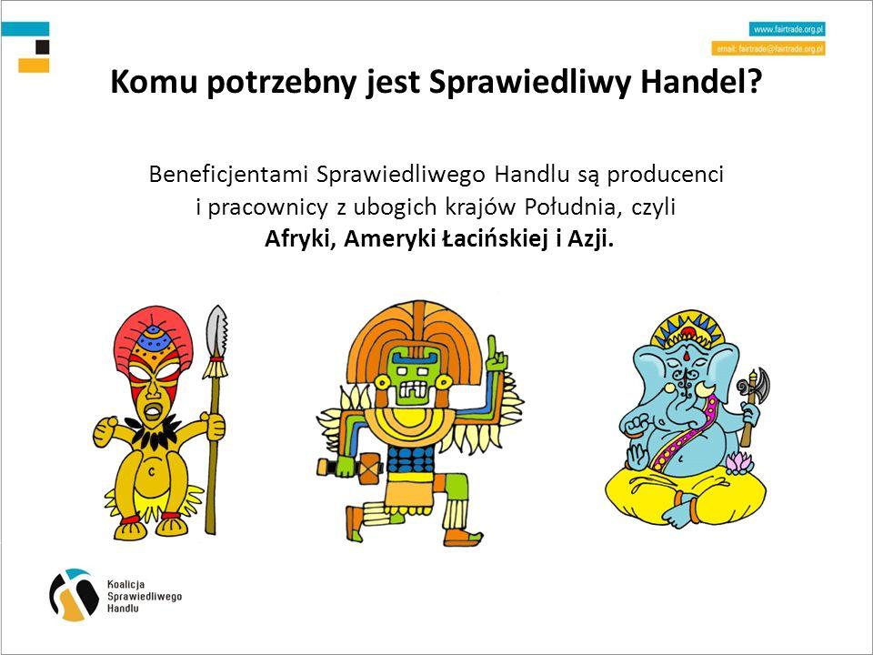 Koalicja Sprawiedliwego Handlu Cele statutowe Fundacji: upowszechnianie i promowanie idei Sprawiedliwego Handlu budowanie rozpoznawalności i pozytywnego wizerunku idei Sprawiedliwego Handlu tworzenie reprezentacji polskiego ruchu Sprawiedliwego Handlu wspieranie podmiotów zainteresowanych działaniem na rzecz Sprawiedliwego Handlu wspieranie inicjatyw zapewniających dostępność produktów Sprawiedliwego Handlu w Polsce wspieranie badań nad funkcjonowaniem Sprawiedliwego Handlu i jego wpływem na producentów