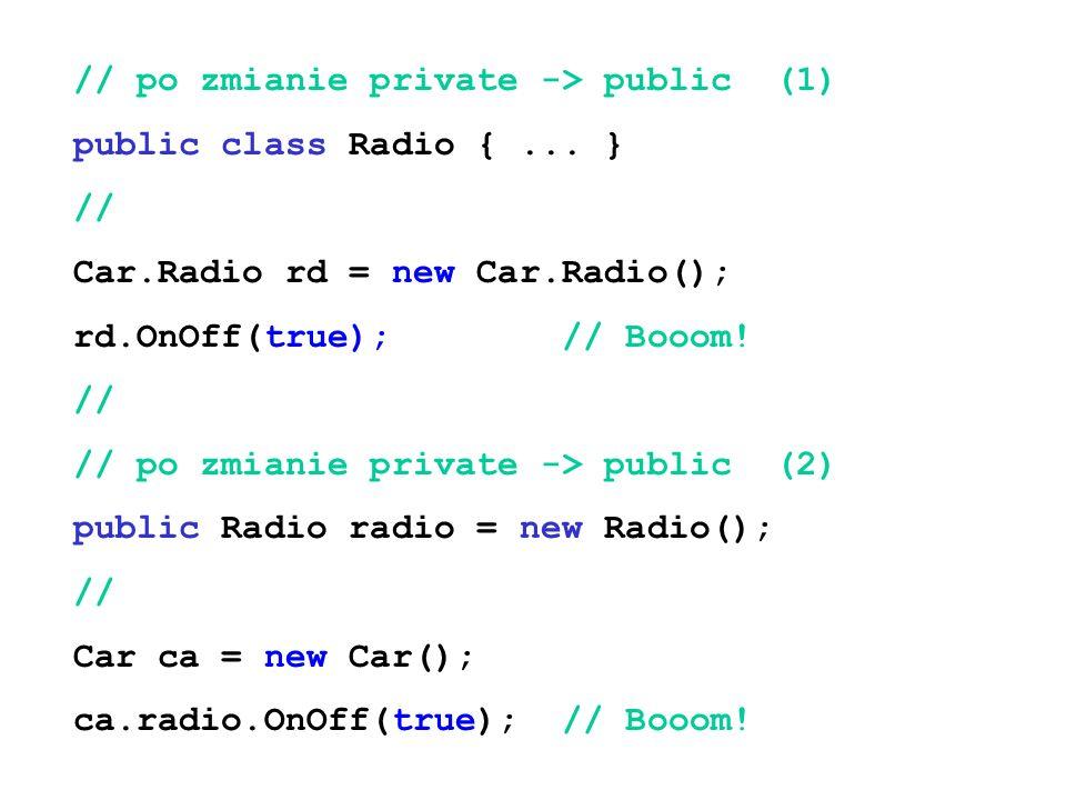 // po zmianie private -> public (1) public class Radio {...