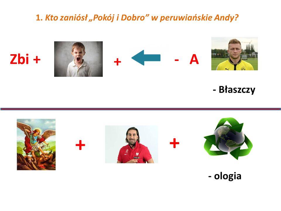 2.Nazwa miasta, w pobliżu którego urodził się Michał Tomaszek rafa żac 3.