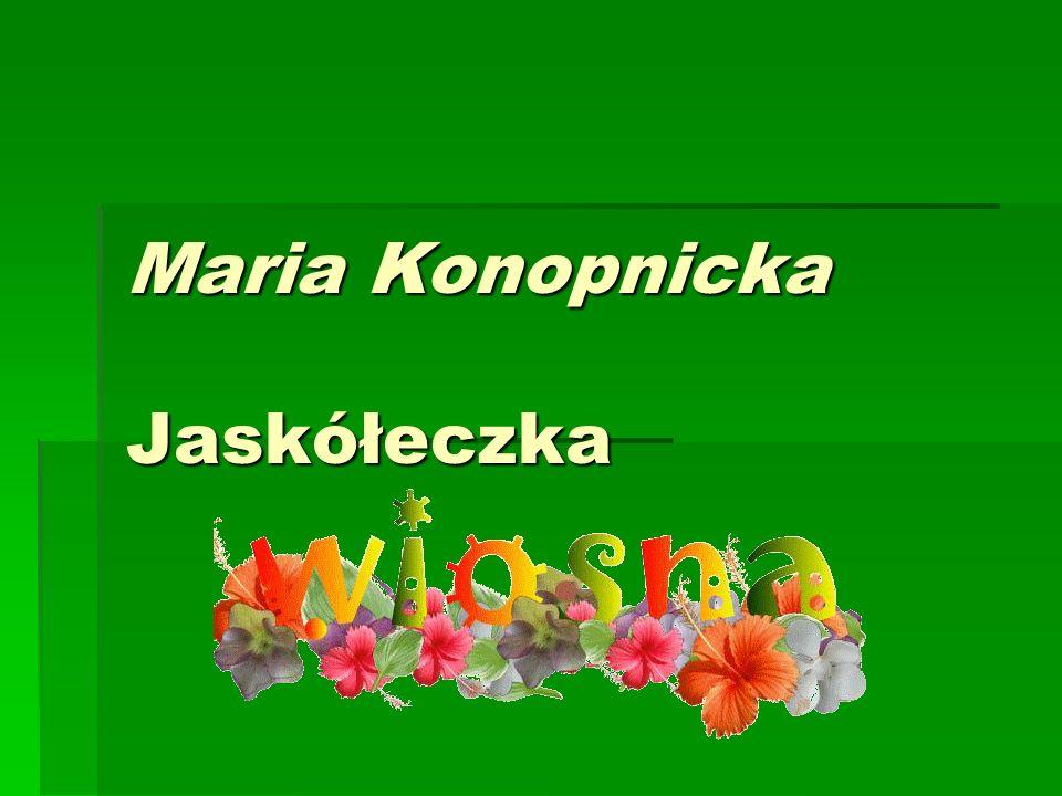 Maria Konopnicka Jaskółeczka