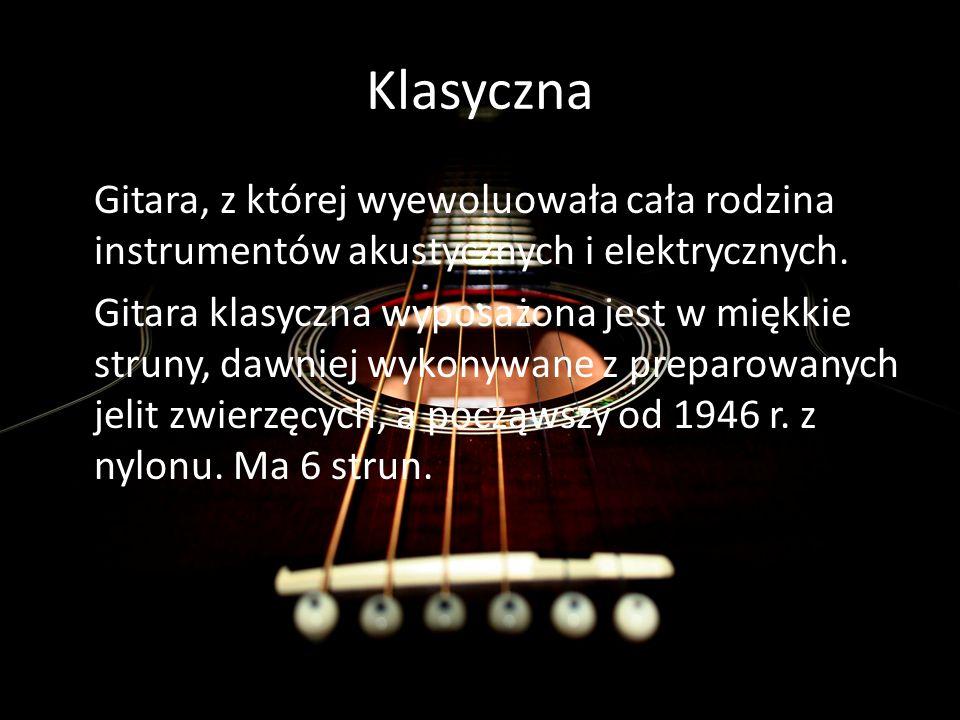 Klasyczna Gitara, z której wyewoluowała cała rodzina instrumentów akustycznych i elektrycznych.