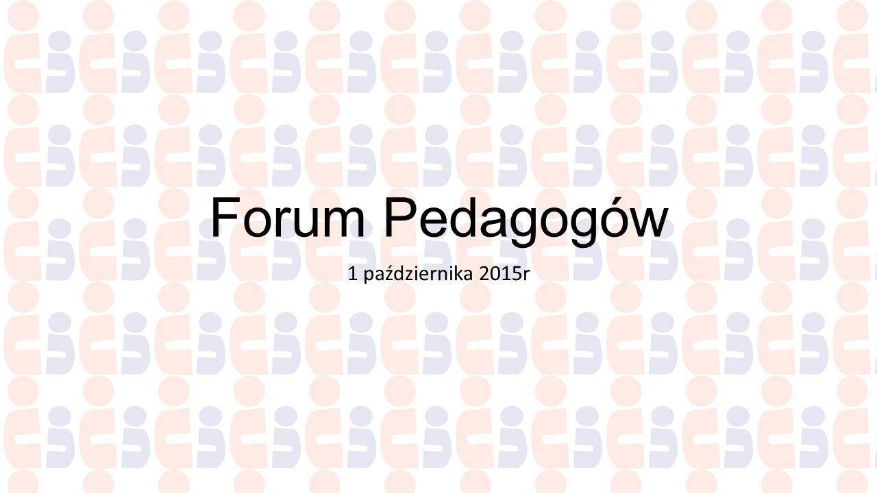 Forum Pedagogów 1 października 2015r