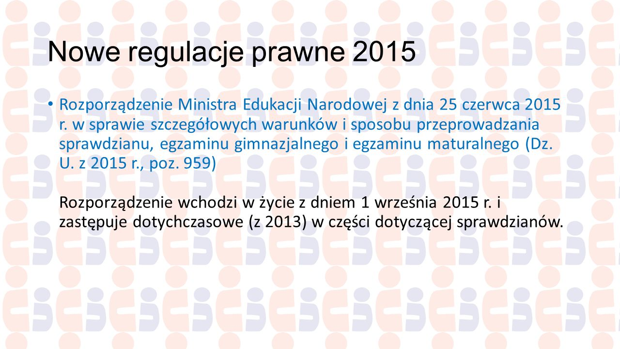 Nowe regulacje prawne 2015 Rozporządzenie Ministra Edukacji Narodowej z dnia 25 czerwca 2015 r. w sprawie szczegółowych warunków i sposobu przeprowadz