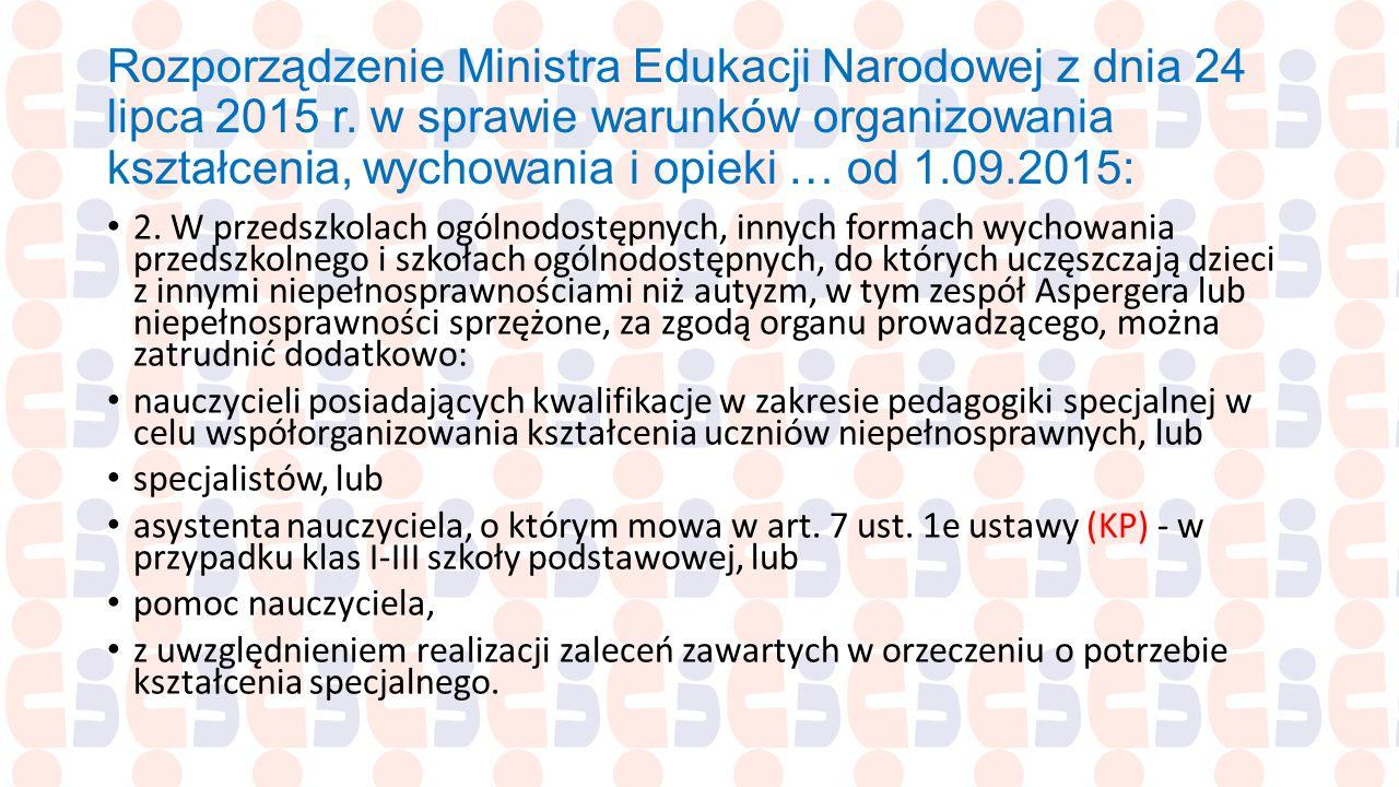 Rozporządzenie Ministra Edukacji Narodowej z dnia 24 lipca 2015 r. w sprawie warunków organizowania kształcenia, wychowania i opieki … od 1.09.2015: 2