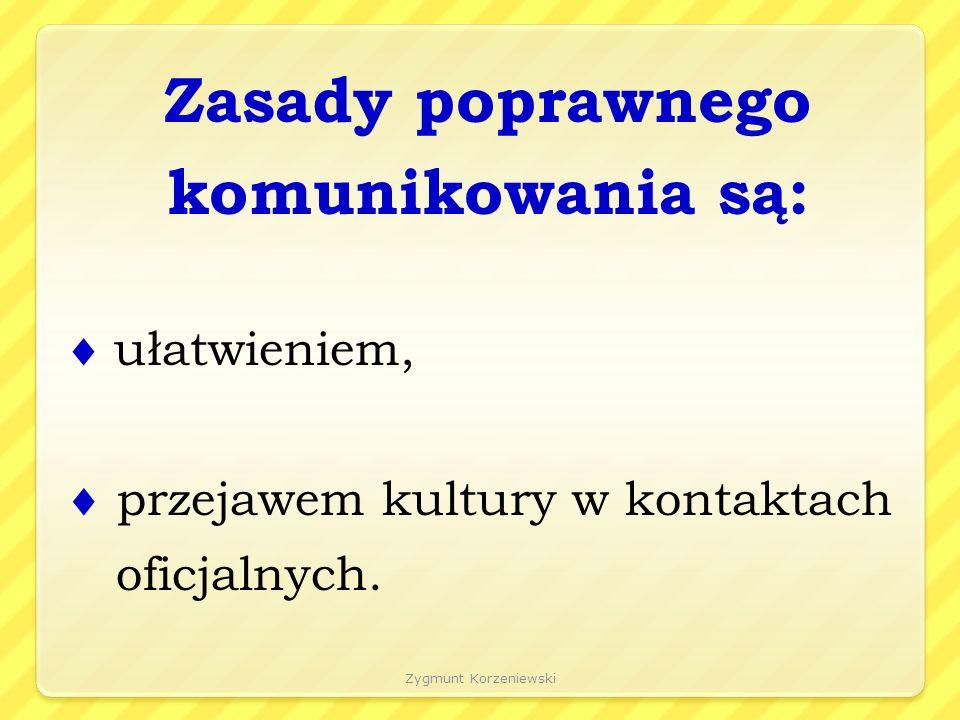 Zygmunt Korzeniewski 1. Wulgaryzmy Nigdy nie używajcie słów powszechnie uważanych za brzydkie.