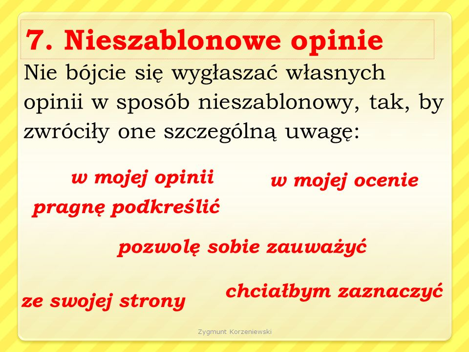 Zygmunt Korzeniewski 8.Niedokończone zdania Pamiętajcie, aby nie pozostawiać niedokończonych zdań.