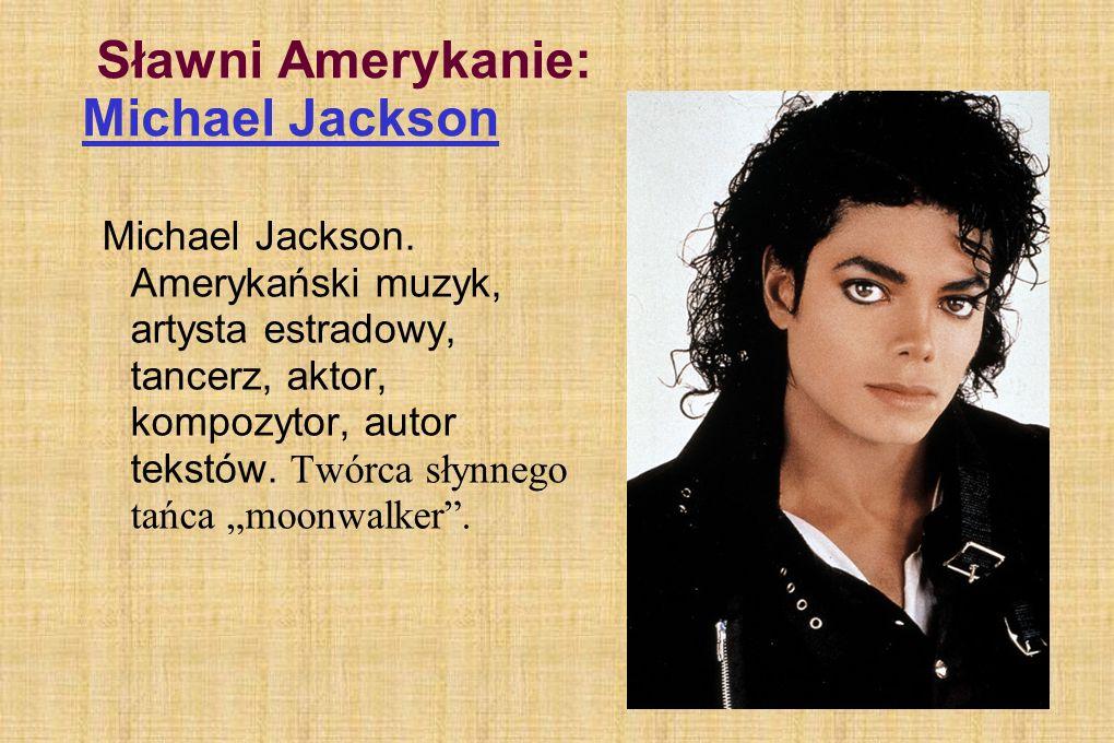Sławni Amerykanie: Michael Jackson Michael Jackson.