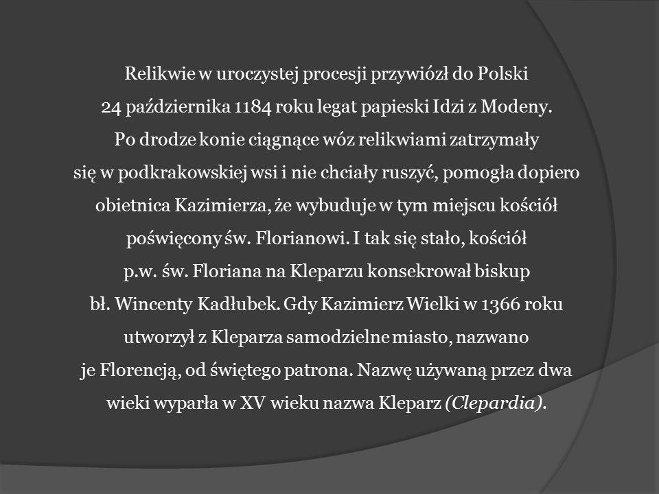 Relikwie w uroczystej procesji przywiózł do Polski 24 października 1184 roku legat papieski Idzi z Modeny. Po drodze konie ciągnące wóz relikwiami zat