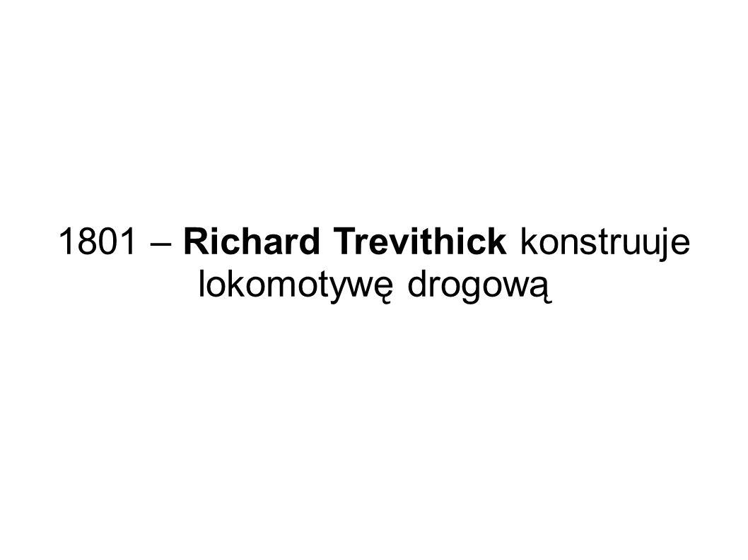 1801 – Richard Trevithick konstruuje lokomotywę drogową
