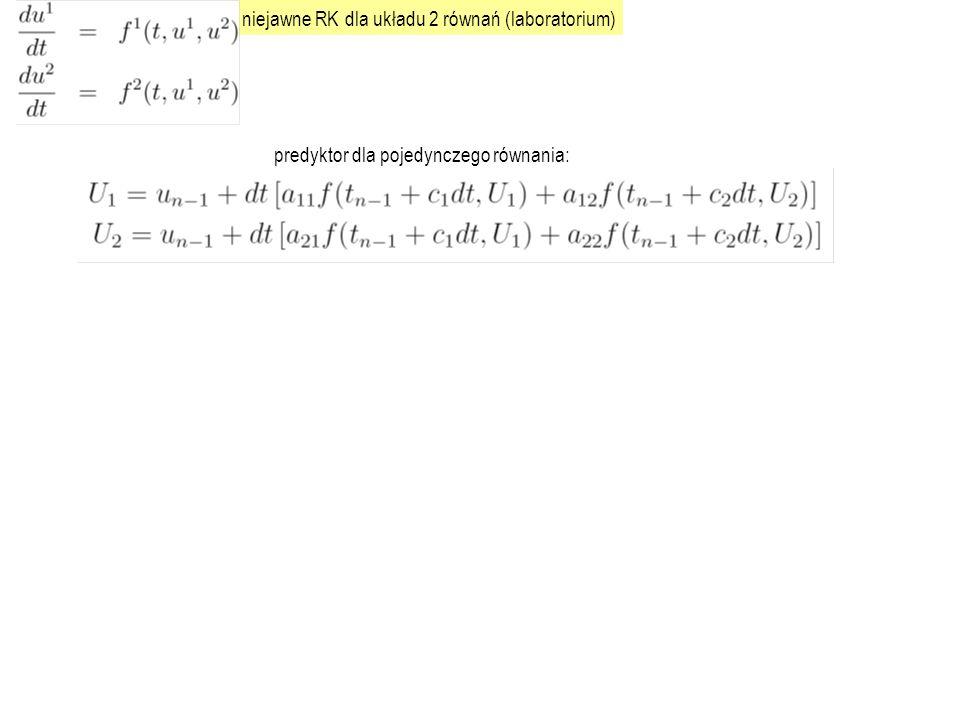 niejawne RK dla układu 2 równań (laboratorium) predyktor dla pojedynczego równania: