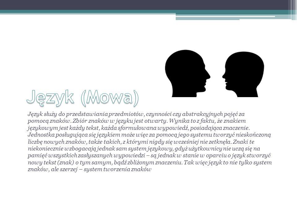 Język służy do przedstawiania przedmiotów, czynności czy abstrakcyjnych pojęć za pomocą znaków.