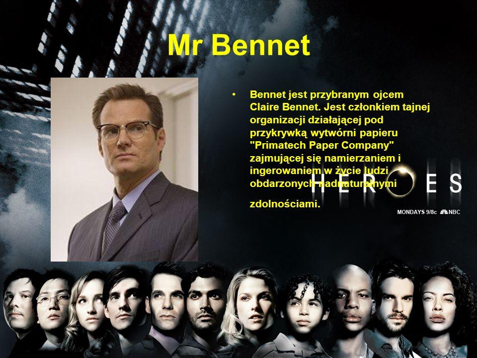 Mr Bennet Bennet jest przybranym ojcem Claire Bennet. Jest członkiem tajnej organizacji działającej pod przykrywką wytwórni papieru