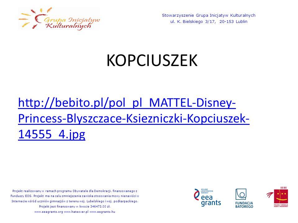 KOPCIUSZEK http://bebito.pl/pol_pl_MATTEL-Disney- Princess-Blyszczace-Ksiezniczki-Kopciuszek- 14555_4.jpg Stowarzyszenie Grupa Inicjatyw Kulturalnych ul.