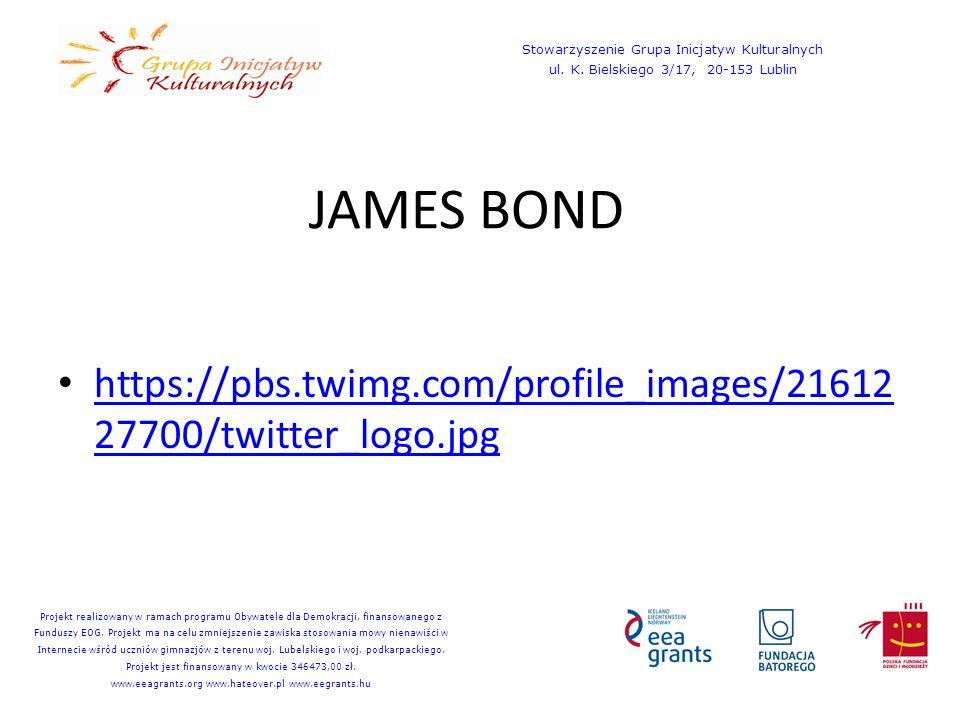 JAMES BOND https://pbs.twimg.com/profile_images/21612 27700/twitter_logo.jpg https://pbs.twimg.com/profile_images/21612 27700/twitter_logo.jpg Stowarzyszenie Grupa Inicjatyw Kulturalnych ul.
