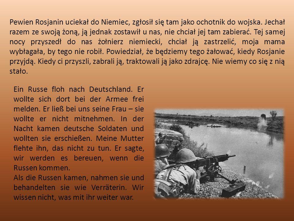 Pewien Rosjanin uciekał do Niemiec, zgłosił się tam jako ochotnik do wojska.