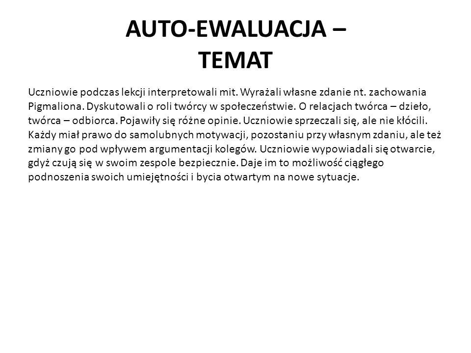 AUTO-EWALUACJA – TEMAT Uczniowie podczas lekcji interpretowali mit.