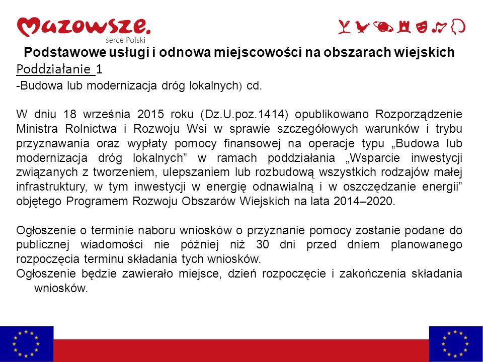 Podstawowe usługi i odnowa miejscowości na obszarach wiejskich Poddziałanie 1 -Budowa lub modernizacja dróg lokalnych ) cd. W dniu 18 września 2015 ro