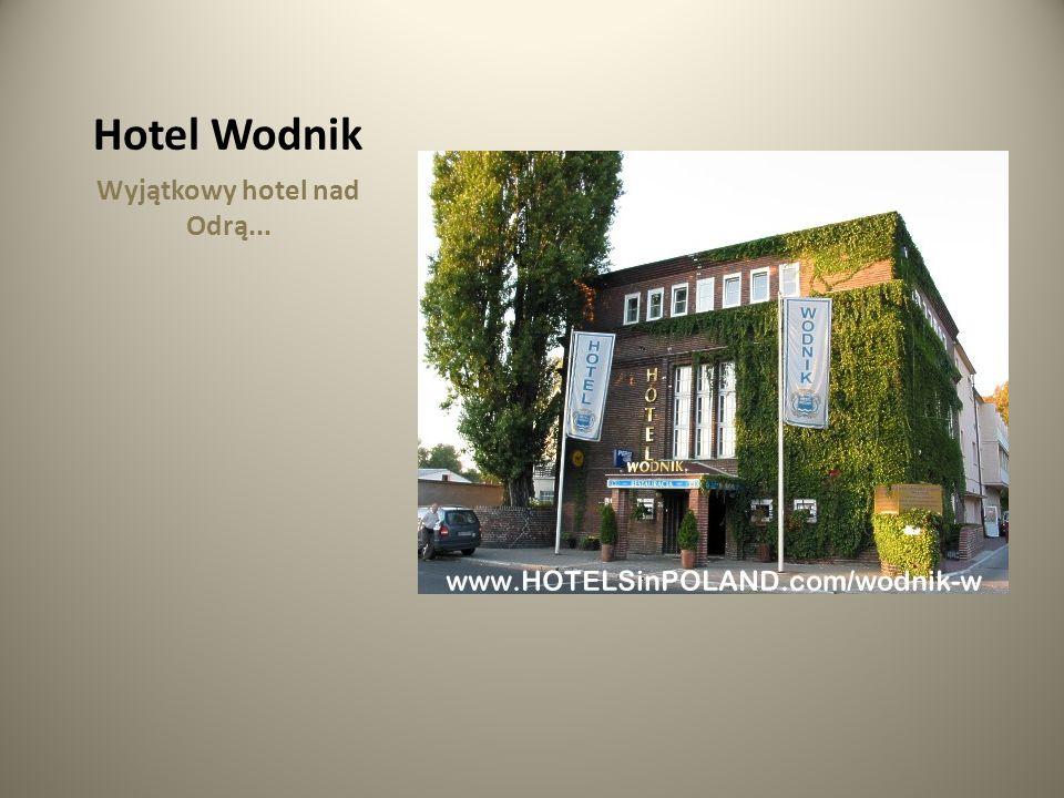 Hotel Wodnik Wyjątkowy hotel nad Odrą...