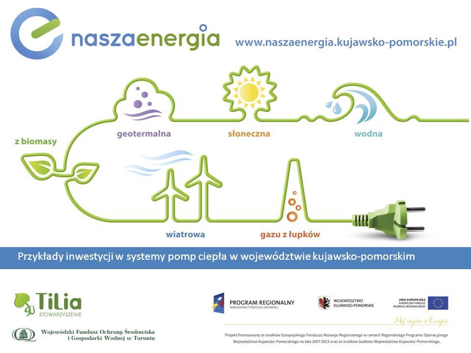 Przykłady inwestycji w systemy pomp ciepła w województwie kujawsko-pomorskim