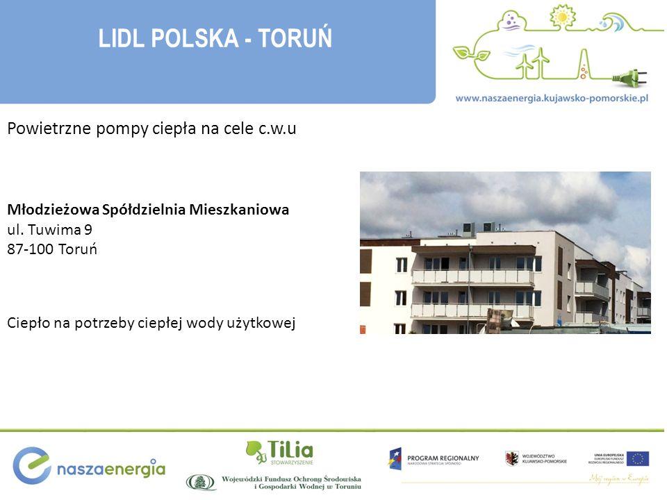 LIDL POLSKA - TORUŃ Powietrzne pompy ciepła na cele c.w.u Młodzieżowa Spółdzielnia Mieszkaniowa ul.