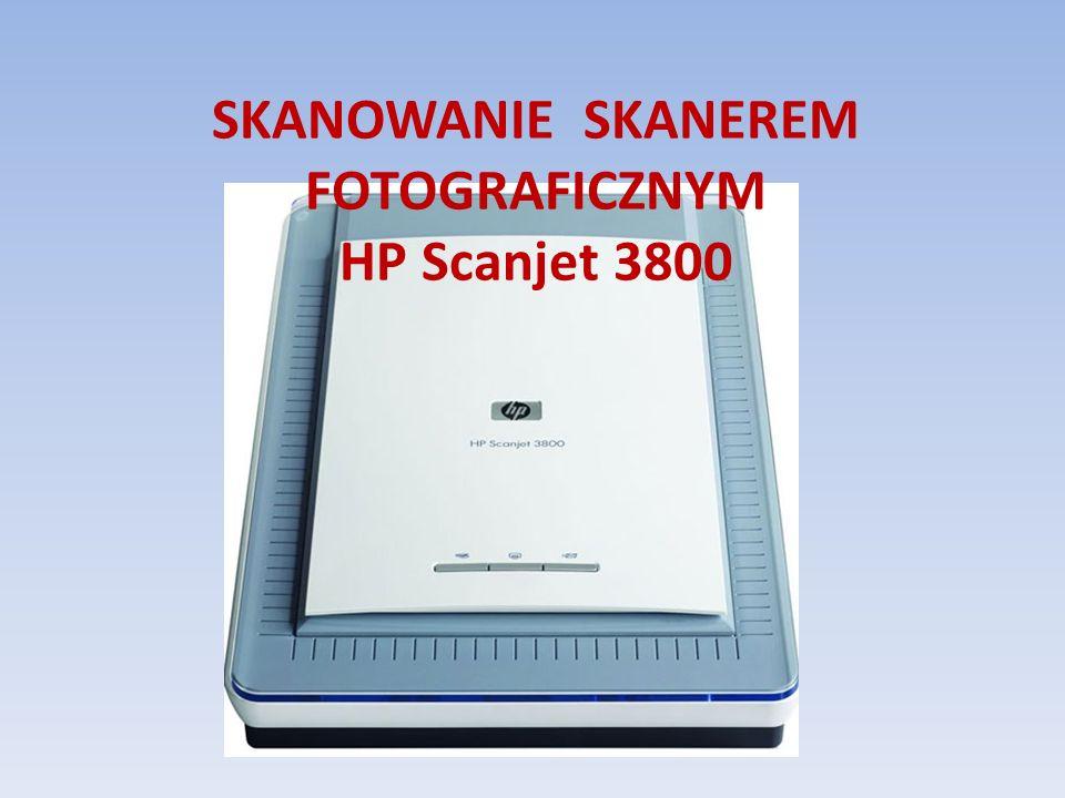 SKANOWANIE SKANEREM FOTOGRAFICZNYM HP Scanjet 3800