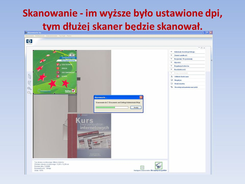 Zeskanowane obrazy: znajdziemy w C:\Documents and Settings\Administrator\Moje dokumenty\Moje zeskanowane obrazy możemy im nadać nowe nazwy klikając na pliku prawym myszy