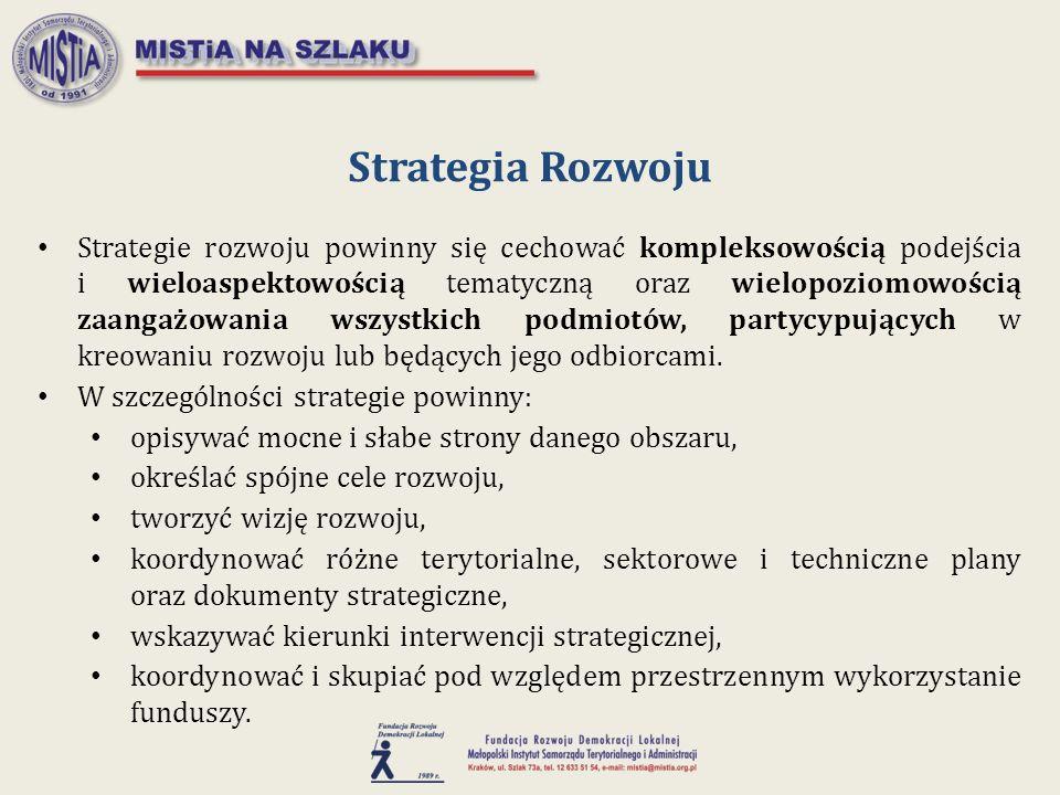 Strategie rozwoju powinny się cechować kompleksowością podejścia i wieloaspektowością tematyczną oraz wielopoziomowością zaangażowania wszystkich podm