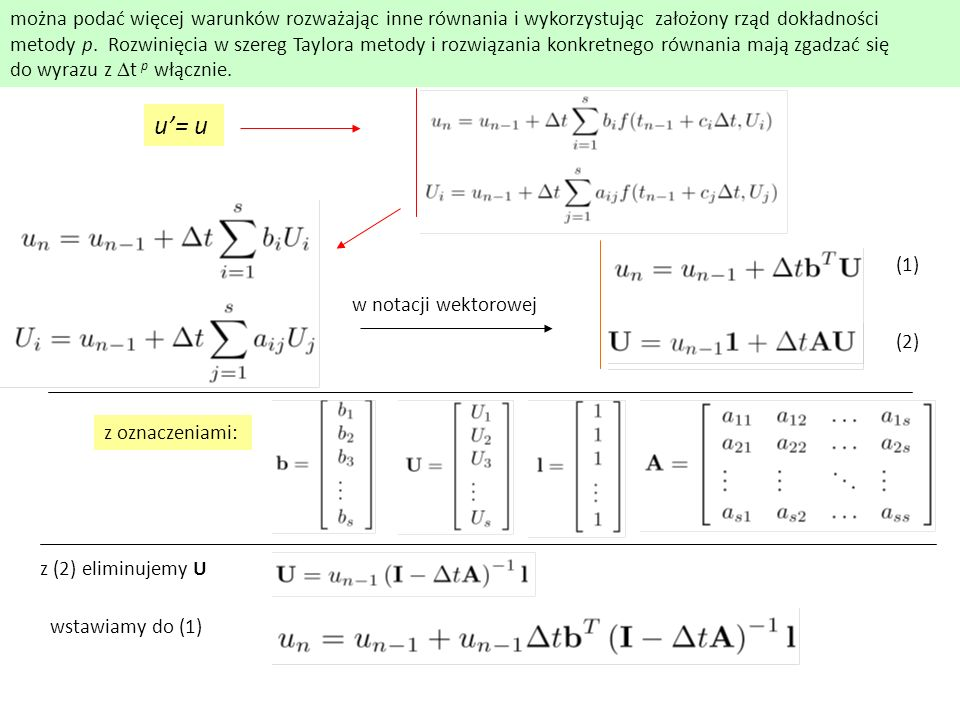 można podać więcej warunków rozważając inne równania i wykorzystując założony rząd dokładności metody p.