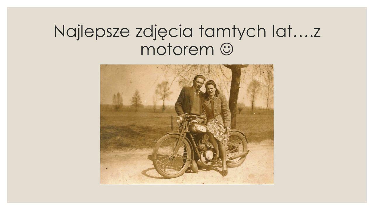 Najlepsze zdjęcia tamtych lat….z motorem