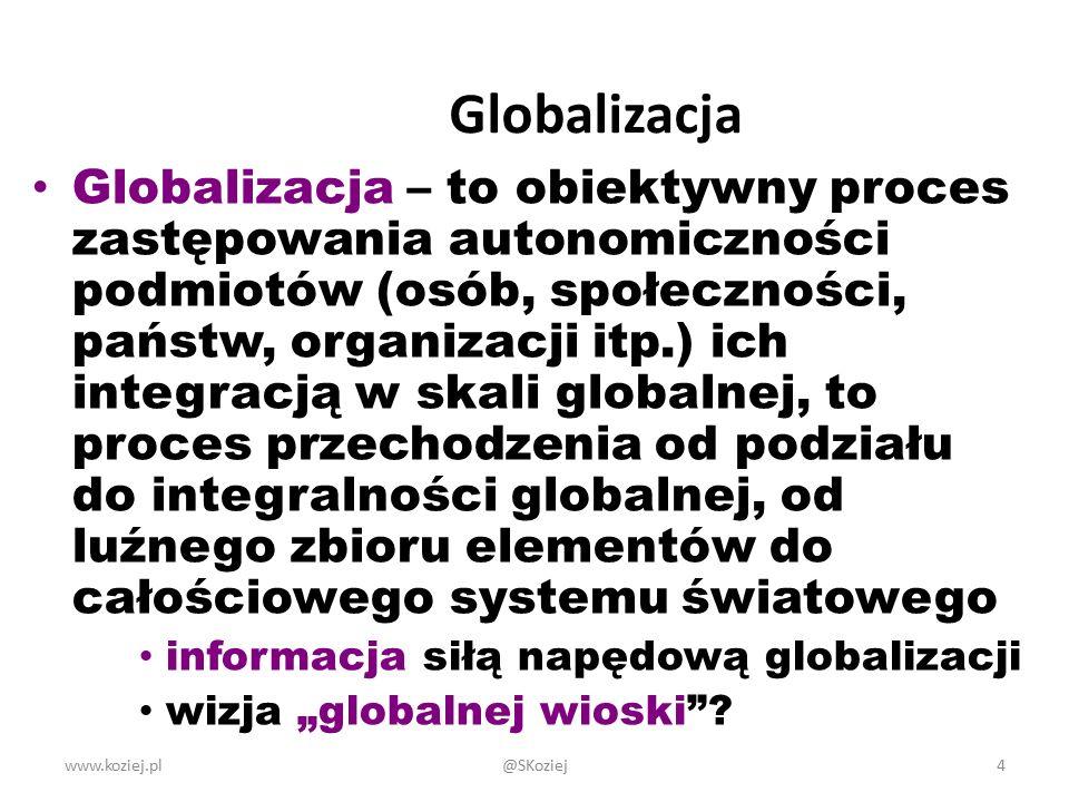 """Globalizacja Globalizacja – to obiektywny proces zastępowania autonomiczności podmiotów (osób, społeczności, państw, organizacji itp.) ich integracją w skali globalnej, to proces przechodzenia od podziału do integralności globalnej, od luźnego zbioru elementów do całościowego systemu światowego informacja siłą napędową globalizacji wizja """"globalnej wioski ."""