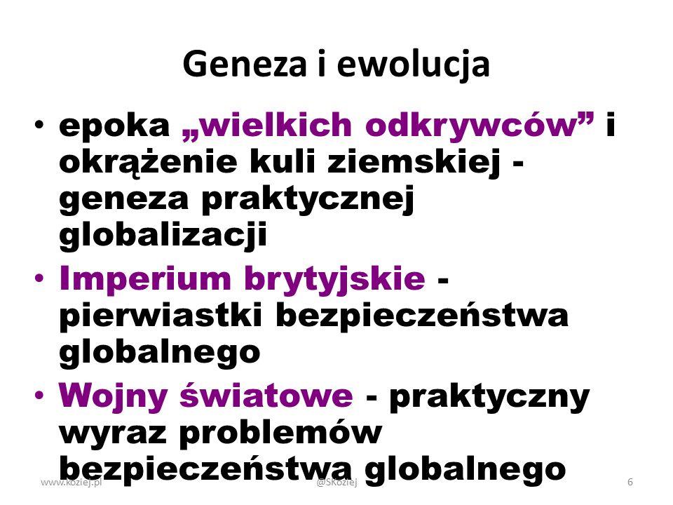 """Geneza i ewolucja epoka """"wielkich odkrywców i okrążenie kuli ziemskiej - geneza praktycznej globalizacji Imperium brytyjskie - pierwiastki bezpieczeństwa globalnego Wojny światowe - praktyczny wyraz problemów bezpieczeństwa globalnego www.koziej.pl6@SKoziej"""
