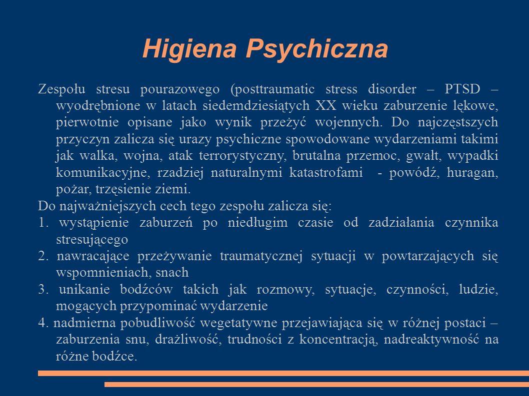 Higiena Psychiczna Zespołu stresu pourazowego (posttraumatic stress disorder – PTSD – wyodrębnione w latach siedemdziesiątych XX wieku zaburzenie lękowe, pierwotnie opisane jako wynik przeżyć wojennych.