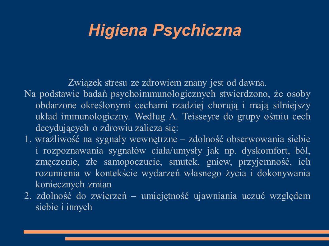Higiena Psychiczna Związek stresu ze zdrowiem znany jest od dawna. Na podstawie badań psychoimmunologicznych stwierdzono, że osoby obdarzone określony