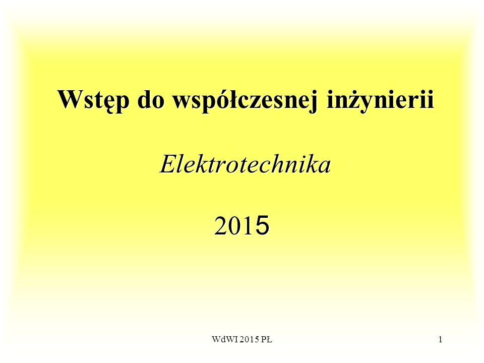 WdWI 2015 PŁ1 Wstęp do współczesnej inżynierii Elektrotechnika 201 5