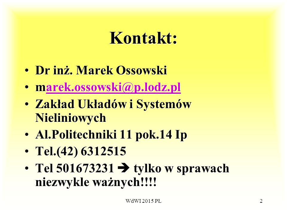 2 Kontakt: Dr inż. Marek OssowskiDr inż. Marek Ossowski marek.ossowski@p.lodz.plmarek.ossowski@p.lodz.plarek.ossowski@p.lodz.plarek.ossowski@p.lodz.pl