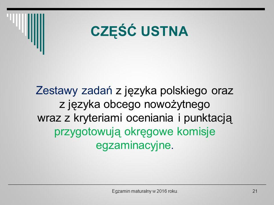 Zestawy zadań z języka polskiego oraz z języka obcego nowożytnego wraz z kryteriami oceniania i punktacją przygotowują okręgowe komisje egzaminacyjne.