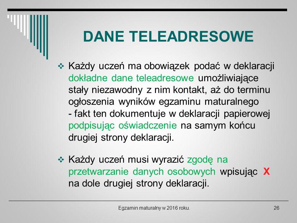 DANE TELEADRESOWE  Każdy uczeń ma obowiązek podać w deklaracji dokładne dane teleadresowe umożliwiające stały niezawodny z nim kontakt, aż do terminu