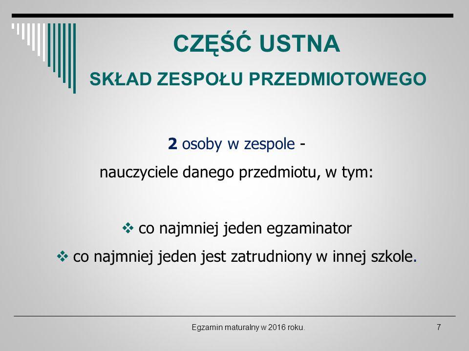 Egzamin maturalny w 2016 roku.18 CZĘŚĆ USTNA CZĘŚĆ PISEMNA Język polski Język obcy Matematyka Język obcy (jeżeli wybrano jako przedmiot dodatkowy drugi język obcy) Przedmiot dodatkowy (1-6) STRUKTURA EGZAMINU MATURALNEGO OBOWIĄZKOWE DODATKOWE poziom nieokreślony poziom podstawowy poziom rozszerzony