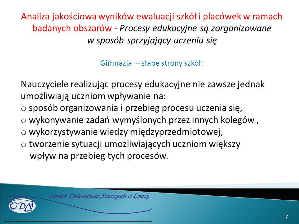 7 Analiza jakościowa wyników ewaluacji szkół i placówek w ramach badanych obszarów - Procesy edukacyjne są zorganizowane w sposób sprzyjający uczeniu