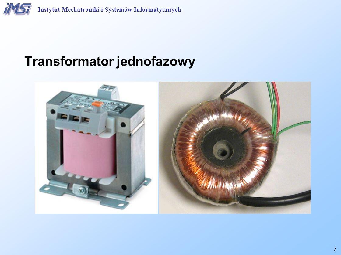 14 Straty mocy w transformatorze Straty w rdzeniu Magnetostrykcja Drgania mechaniczne i emisja dźwięku (hałas) Straty od strumienia rozproszenia (w konstrukcji) Straty Joule'a w uzwojeniu Instytut Mechatroniki i Systemów Informatycznych