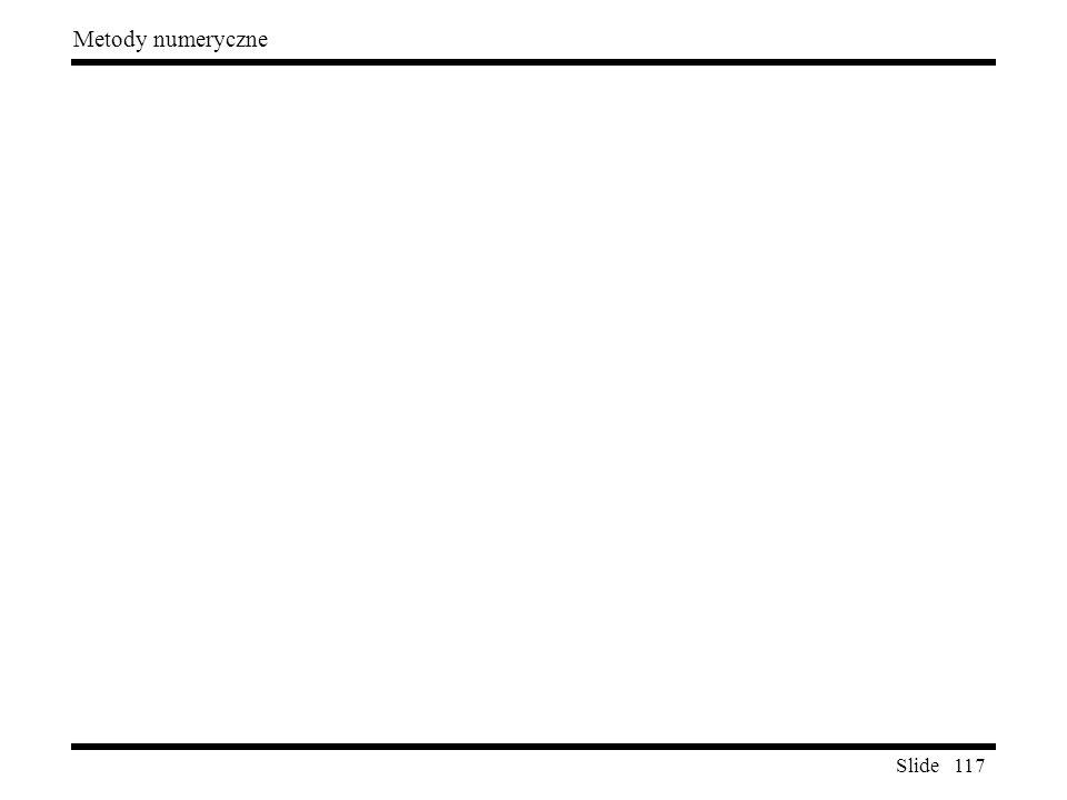 Slide 117 Metody numeryczne