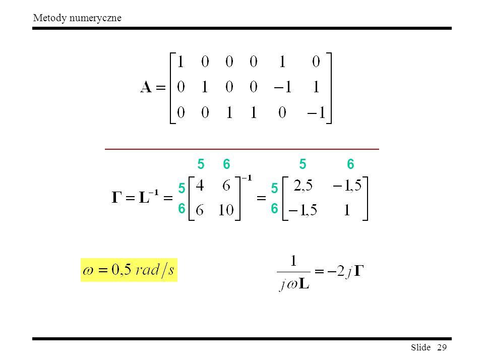 Slide 29 Metody numeryczne 5656 5 6 5656