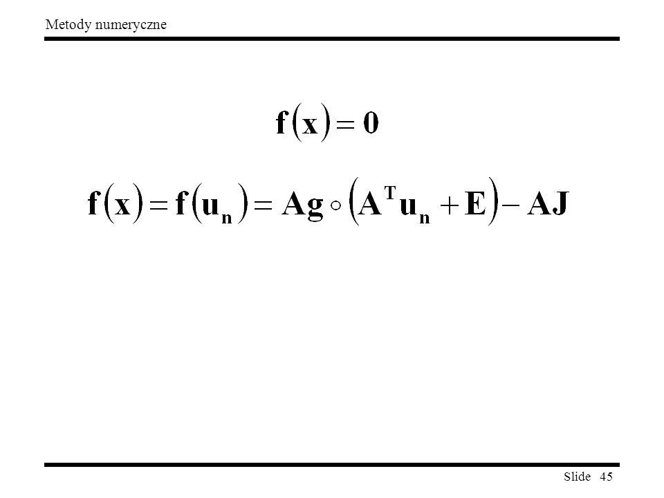 Slide 45 Metody numeryczne