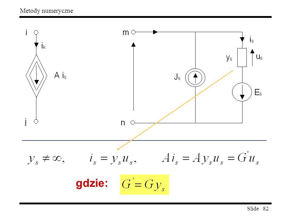 Slide 82 Metody numeryczne gdzie: