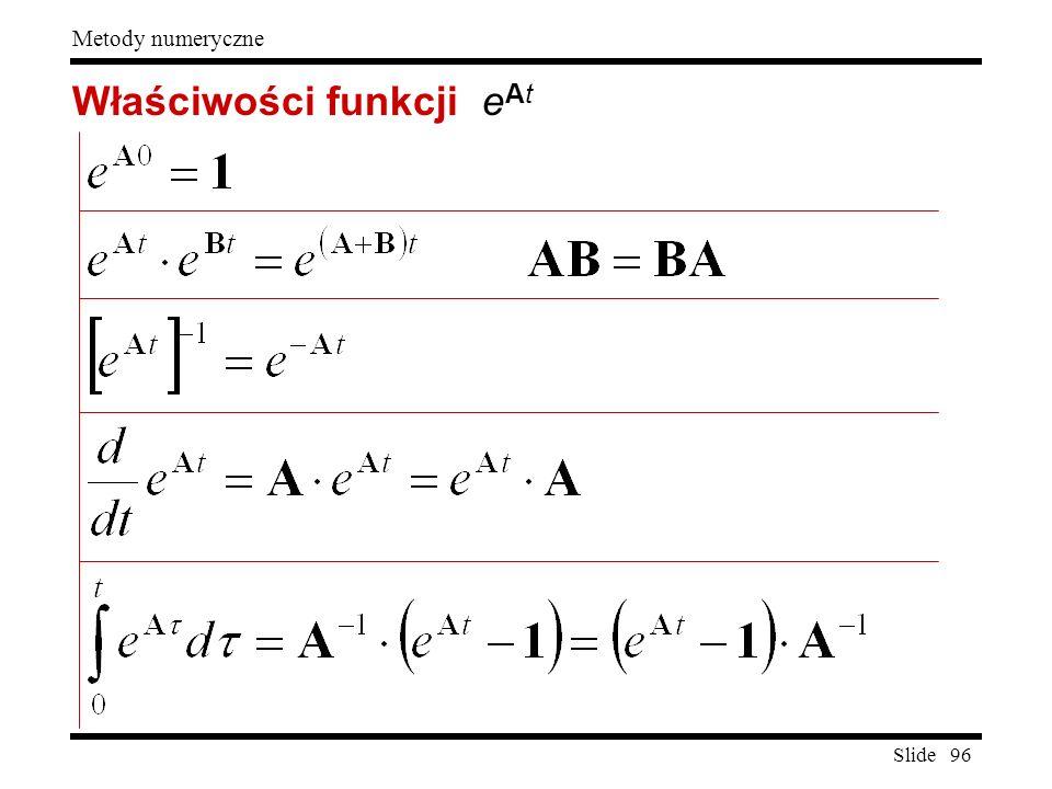 Slide 96 Metody numeryczne Właściwości funkcji e At