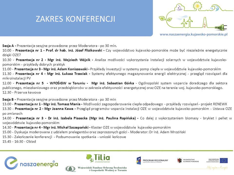 ZAKRES KONFERENCJI Sesja A - Prezentacje sesyjne prowadzone przez Moderatora - po 30 min. 10.00 - Prezentacja nr 1 - Prof. dr hab. inż. Józef Flizikow