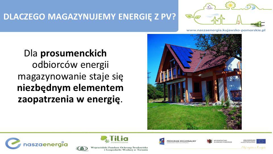 Dla prosumenckich odbiorców energii magazynowanie staje się niezbędnym elementem zaopatrzenia w energię. DLACZEGO MAGAZYNUJEMY ENERGIĘ Z PV?